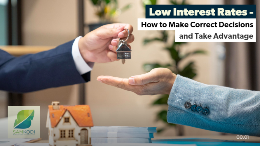 Low Interest Rates – How to Make Correct Decisions and Take Advantage