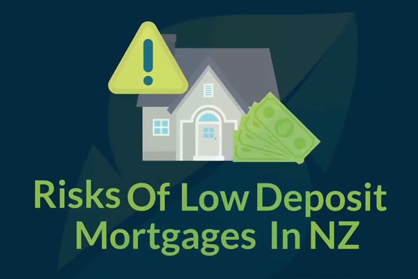 Risks of Low Deposit Mortgages In NZ